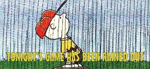 Rained out!